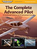 Bob Gardner Complete Advanced Pilot: A Combined Commercial and Instrument Course (Complete Pilot)