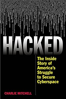 Book Cover: Hacked: The Inside Story of America's Struggle to Secure Cyberspace