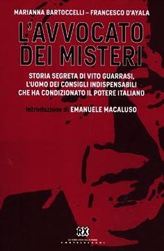 Cover L'avvocato dei misteri. Storia segreta di Vito Guarrasi, l'uomo dei consigli indispensabili che ha condizionato il potere italiano