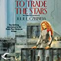 To Trade the Stars: Trade Pact Universe, Book 3 (       UNABRIDGED) by Julie E. Czerneda Narrated by Allyson Johnson