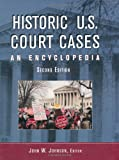 Historic U. S. Court Cases: An Encyclopedia (2 Volumes)