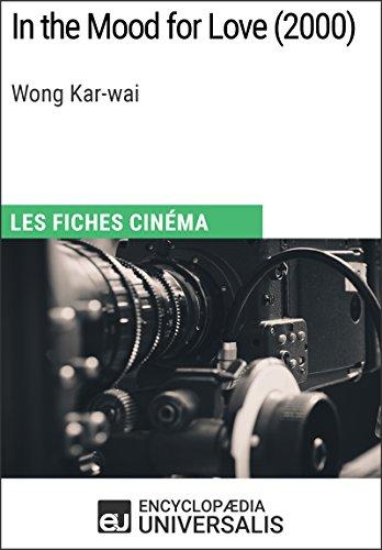 In the Mood for Love de Wong Kar-wai: Les Fiches Cinéma d'Universalis
