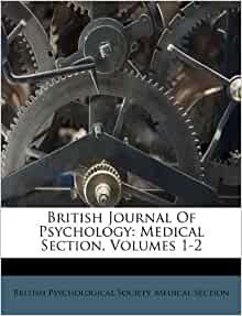 British Journal Of Psychology Medical Section Volumes 1