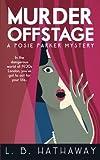 Murder Offstage: A Posie Parker Mystery (The Posie Parker Mystery Series) (Volume 1)