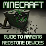 Minecraft: Guide to Amazing Redstone...
