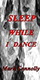 img - for Sleep While I Dance book / textbook / text book