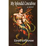 My Splendid Concubineby Lloyd Lofthouse