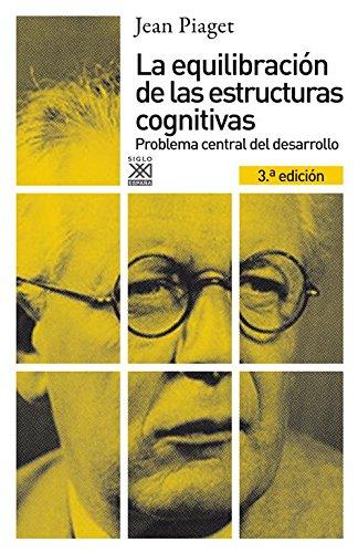 la-equilibracion-de-las-estructuras-cognitivas-problema-central-del-desarrollo-siglo-xxi-de-espana-g