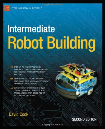 Intermediate Robot Building (Technology in Action) by Apress