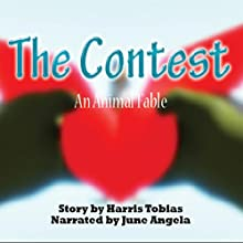 The Contest: An Animal Fable Audiobook by Harris Tobias Narrated by June Angela