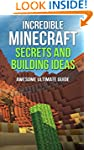 Incredible Minecraft Secrets and Buil...