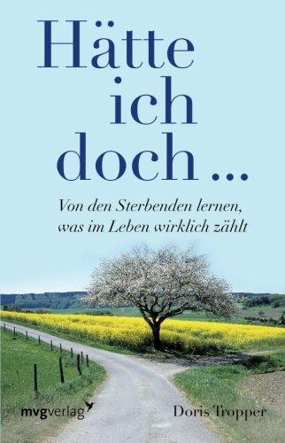 Buchseite und Rezensionen zu 'Hätte ich doch. . .: Von Den Sterbenden Lernen, Was Im Leben Wirklich Zählt' von Doris Tropper
