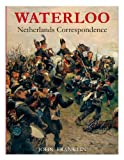 Waterloo Netherlands Correspondence: v. 2: Letters and Reports from Printed Sources (0956339344) by Franklin, John