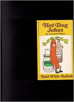 Hot Dog Jokes-told with Relish: Leonard Pines: Amazon.com: Books