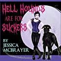 Hell Hounds Are For Suckers: San Francisco Vampire Series (       UNABRIDGED) by Jessica McBrayer Narrated by Valerie Gilbert