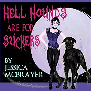 Hell Hounds Are For Suckers Audiobook
