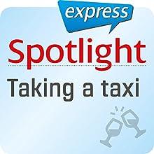 Spotlight express - Ausgehen: Wortschatz-Training Englisch - Ein Taxi nehmen (       ungekürzt) von div. Gesprochen von: div.