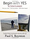 img - for Begin with Yes - Action Planner book / textbook / text book
