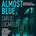 Almost Blue Audiobook by Carlo Lucarelli Narrated by Daniel Philpott