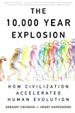 "Gregory Cochran, ""The 10,000 Year Explosion: How Civilization Accelerated Human Evolution"" (Basic, 2009)"