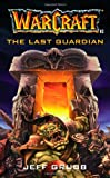 The Last Guardian (Warcraft, Book 3) (No.3) (0671041517) by Grubb, Jeff