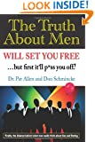 The Truth About Men Will Set You Free: The New Science of Love and Dating