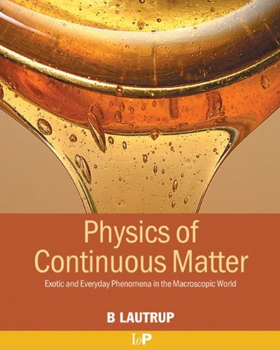Physics of Continuous Matter: Exotic and Everyday...
