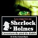 L'aventure du pied du diable (Les enquêtes de Sherlock Holmes 43) | Livre audio Auteur(s) : Arthur Conan Doyle Narrateur(s) : Cyril Deguillen