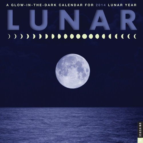 Lunar 2014 Wall Calendar: A Glow-in-the-Dark Calendar for the Lunar Year