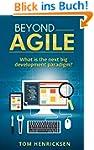Beyond Agile: What is the next big de...