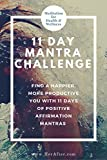 11 Day Mantra Challenge: Positive Affirmation Mantras for Happiness Everyone Should Try