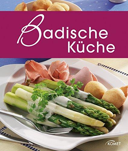 Badische Küche: Die schönsten Spezialitäten aus Baden (Spezialitäten aus der Region) (German Edition) by Komet Verlag
