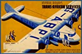 Vintage Aviation & Travel c1932 TRANS-AFRICAN SERVICE with IMPERIAL AIRWAYS Egypt ANGOLA Sudan UGANDA Kenya Colony TANGANYIKA TERRITORY Union of South Africa Reproduction Poster on A3 200gsm Soft-Satin-Finish Art Card