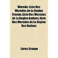 Woreda: Wikip Dia: Bauche Woreda, Woreda de La R Gion Afar, Woreda de La R Gion Amhara, Woreda de La R Gion Benishangul-Gumaz...