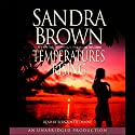 Temperatures Rising Audiobook by Sandra Brown Narrated by Bernadette Dunne