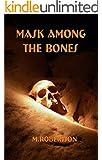 Mask Among The Bones