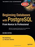 img - for Beginning Databases with PostgreSQL: From Novice to Professional 2nd (second) by Stones, Richard, Matthew, Neil (2005) Paperback book / textbook / text book