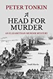 A Head for Murder (An Elizabethan Murder Mystery)
