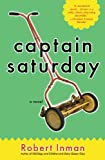 Captain Saturday: A Novel (0316089737) by Inman, Robert