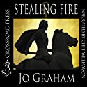 Stealing Fire (       UNABRIDGED) by Jo Graham Narrated by Chet Williamson