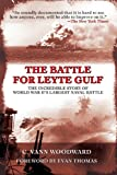 The Battle for Leyte Gulf: The Incredible Story of World War II's Largest Naval Battle (1602391947) by Vann Woodward, C.