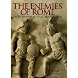 The Enemies of Rome: From Hannibal to Attila the Hunby Philip Matyszak