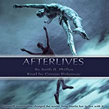 Afterlives (       UNABRIDGED) by Keith B. Phillips Narrated by George Ridgeway