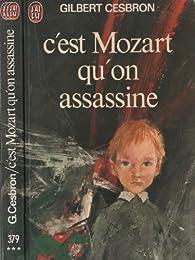 C'est Mozart qu'on assassine