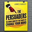 The Persuaders Audiobook by James Garvey Narrated by John Chancer