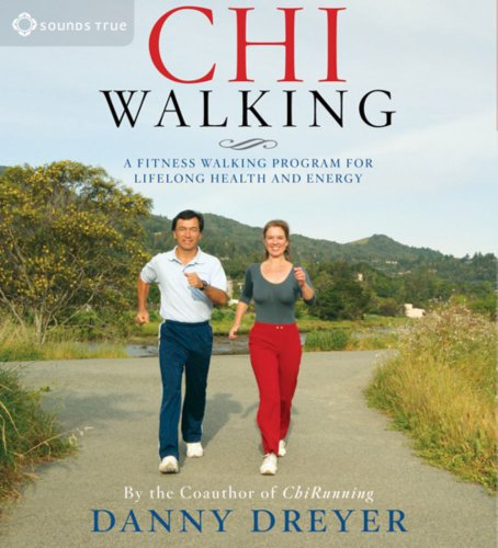ChiWalking: A Fitness Walking Program for Lifelong Health and Energy, Dreyer, Danny