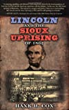 Lincoln And The Sioux Uprising Of 1862