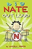 Big Nate Out Loud (Big Nate Comic Compiliations)