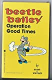 Beetle Bailey: Operation Good Times (0441052509) by Walker, Mort