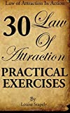 Law of Attraction - 30 Practical Exercises: Volume 1